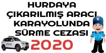 Hurdaya Çıkarılan Araç Cezası 2020