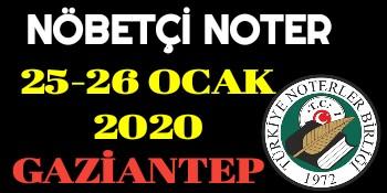 25-26 Ocak 2020 Gaziantep Nöbetçi Noter