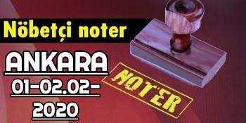 Ankara Nöbetçi Noter 1 Şubat