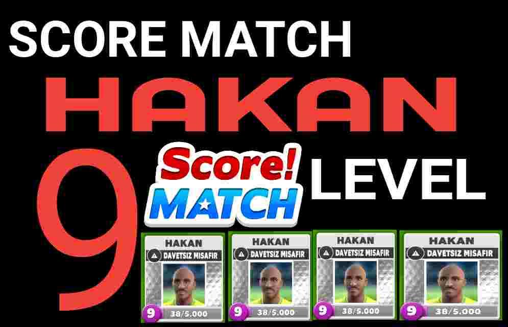 Score Match Hakan Level 9
