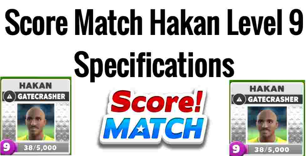 Score Match Hakan Level 9 Specifications