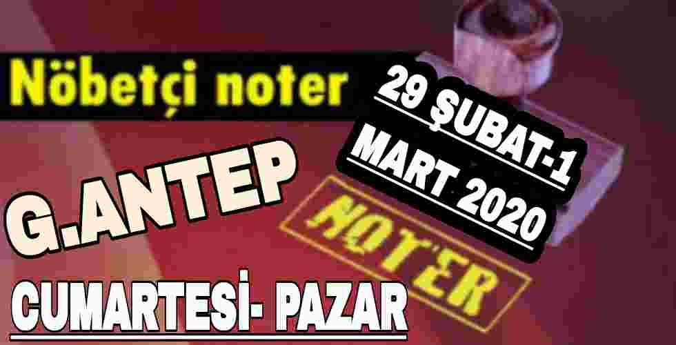 Gaziantep Nöbetçi Noter 29 Şubat 1 Mart