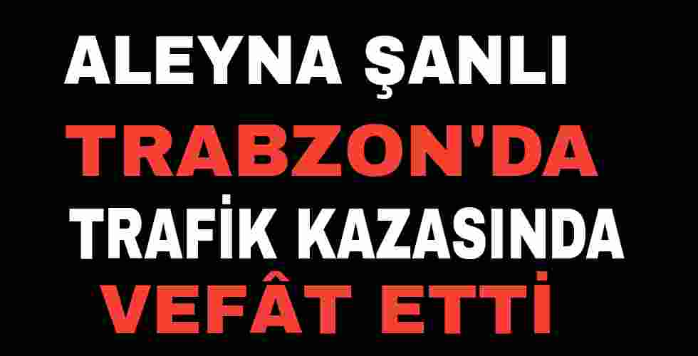 Aleyna Şanlı Trabzon