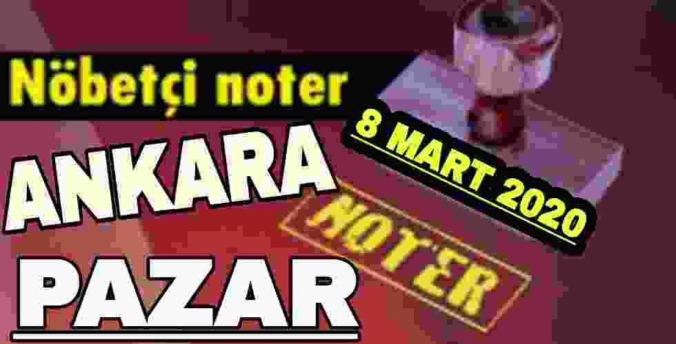 Ankara Nöbetçi Noter 8 Mart 2020