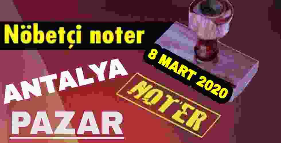 Antalya Nöbetçi Noter 8 Mart 2020