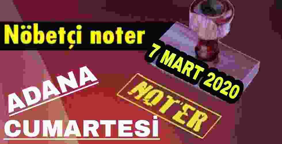 Adana Nöbetçi Noter 7 Mart 2020 Cumartesi