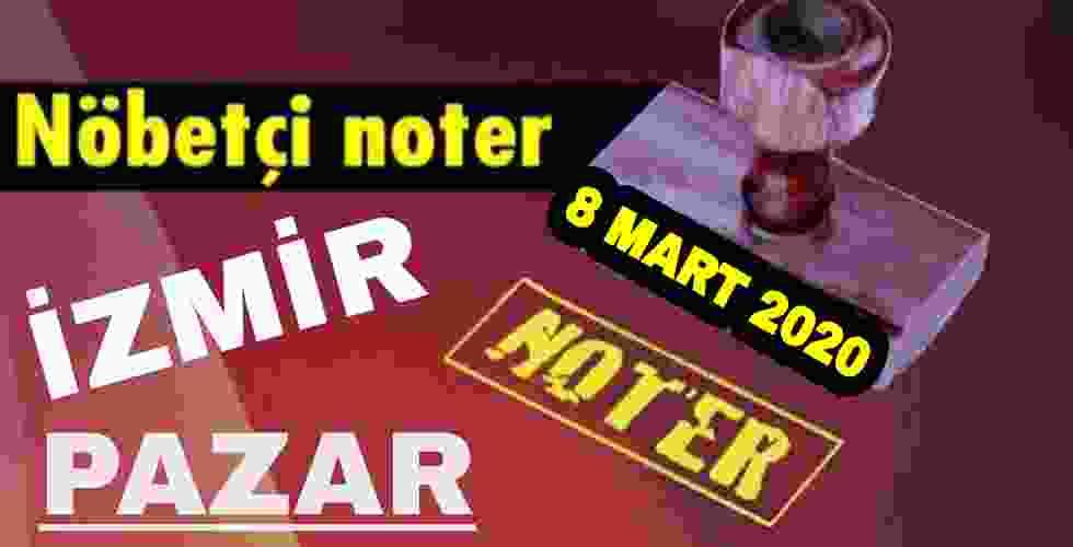 8 Mart İzmir Nöbetçi Noter 2020 Pazar