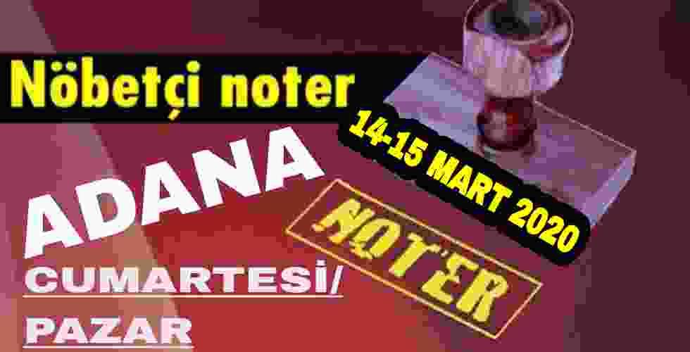 Adana Nöbetçi Noter 14-15 Mart