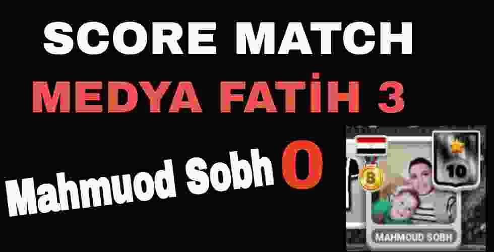 Score Match Mahmuod Sobh
