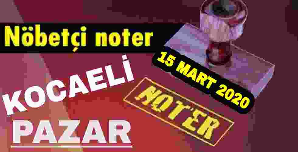 İstanbul Nöbetçi Noter 15 Mart
