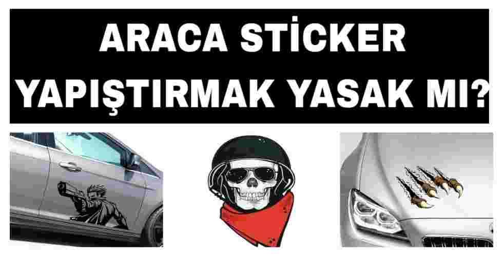 Arabaya Sticker Yasak mı