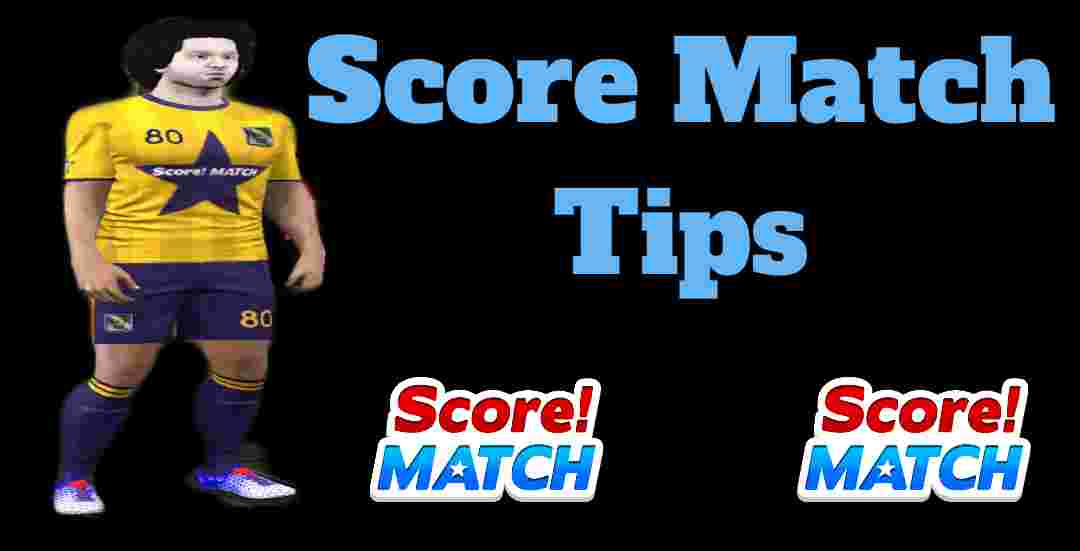 Score Match Tips