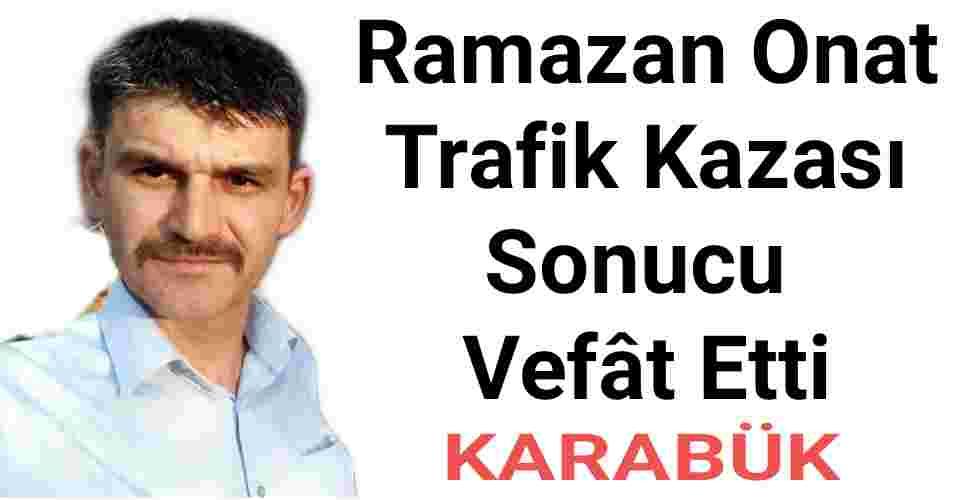 Ramazan Onat Trafik Kazası