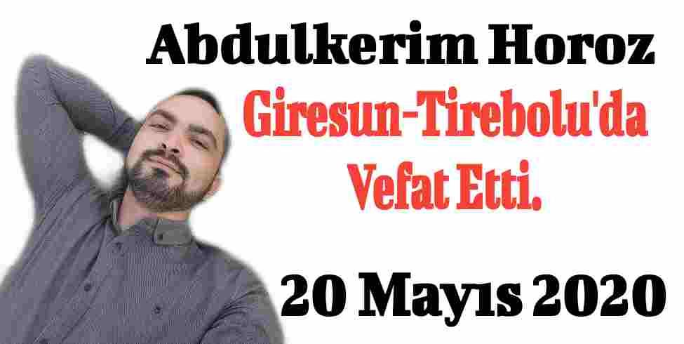 Abdulkerim Horoz Tirebolu