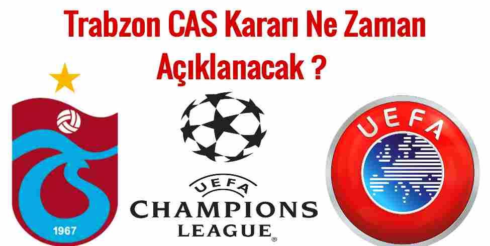 Trabzon CAS Kararı Ne Zaman