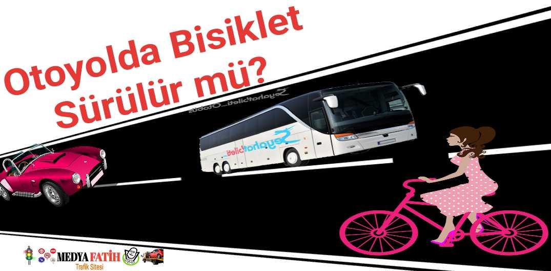 Otoyolda Bisiklet Sürülür mü?