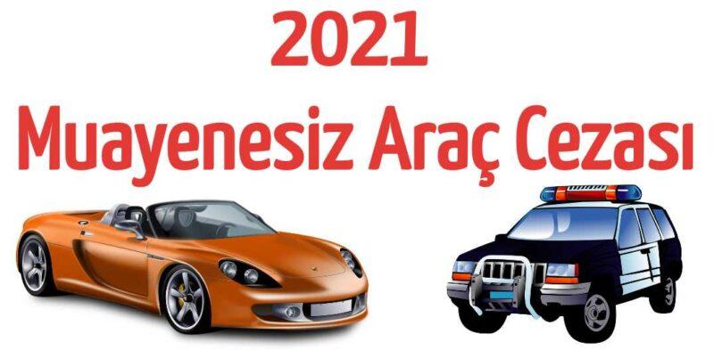 2021 Muayene Cezası