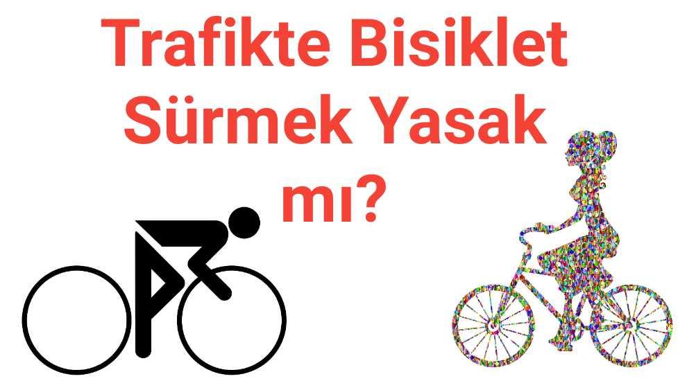 Trafikte Bisiklet Sürmek Yasak mı?