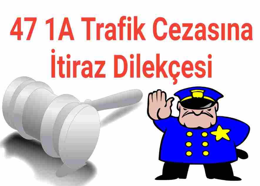 47 1A Trafik Cezasına İtiraz Dilekçesi