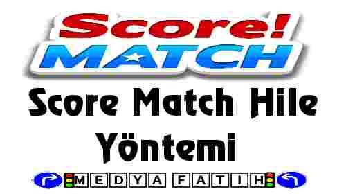Score Match Hile Yöntemi