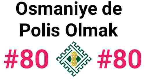 Osmaniye de Polis Olmak
