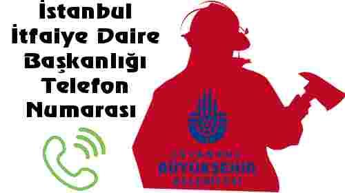 İstanbul İtfaiye Daire Başkanlığı Telefon