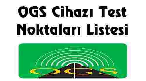 OGS Cihazı Test Noktaları