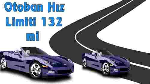 Otoban Hız Limiti 132 mi || Otomobil Hız Limiti