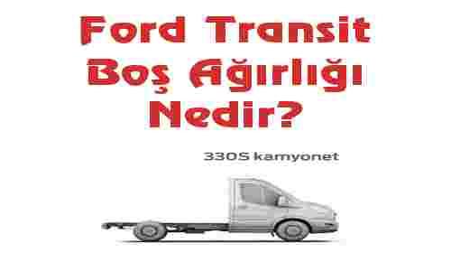 Ford Transit Boş Ağırlığı Nedir?