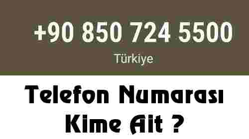 08507245500 Telefon Numarası Kime Ait