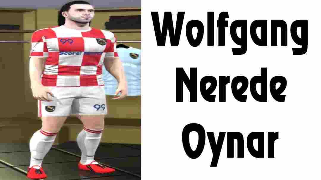 Wolfgang Nerede Oynar