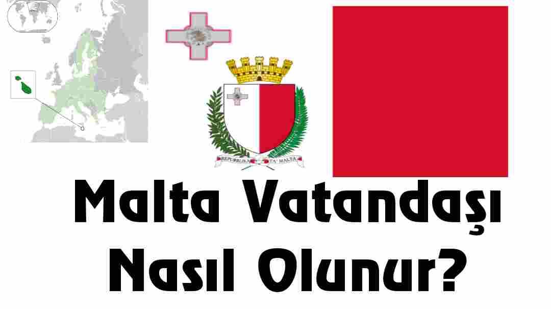 Malta Vatandaşı Nasıl Olunur ?