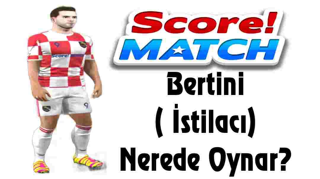 Score Match Bertini