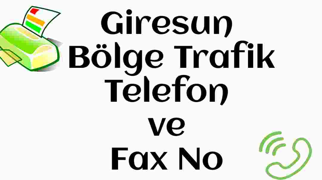 Giresun Bölge Trafik Telefon ve Fax No