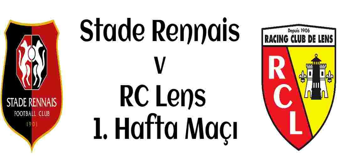 Stade Rennais v RC Lens 1. Hafta Maçı