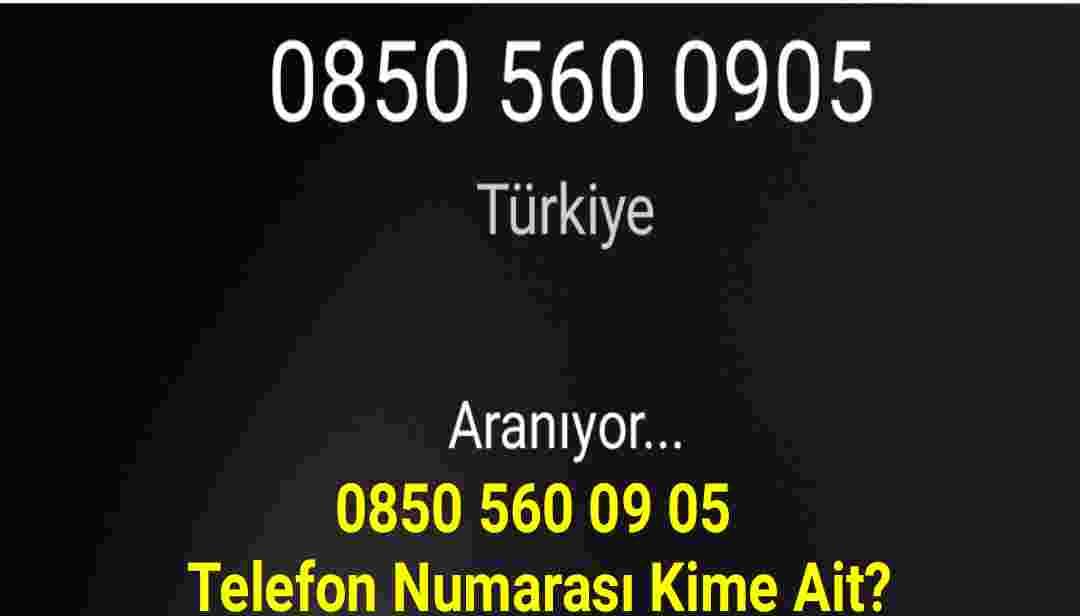 08505600905 Telefon Kime Ait
