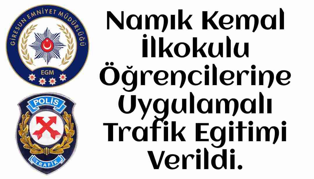 Namık Kemal İlkokulu Öğrencilerine Uygulamalı Trafik Egitimi Verildi.