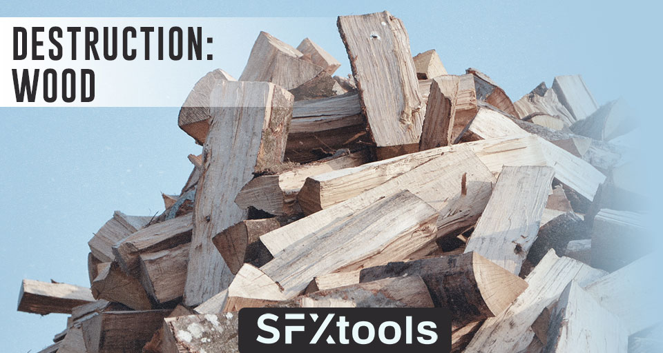 Destruction: Wood