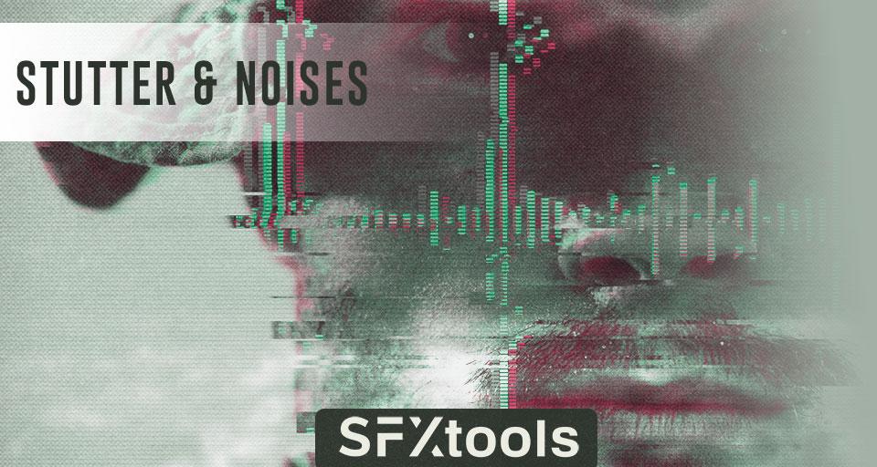 Stutter & Noises