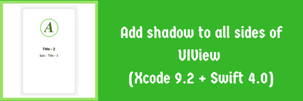 Add shadow to all sides of UIView in swift 4