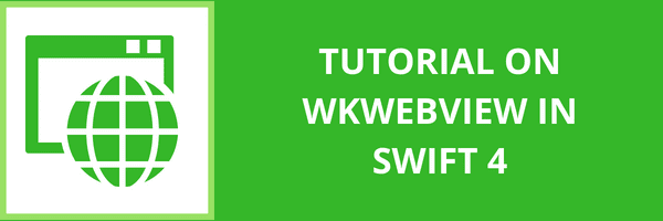 Tutorial on WKWebView in Swift 4
