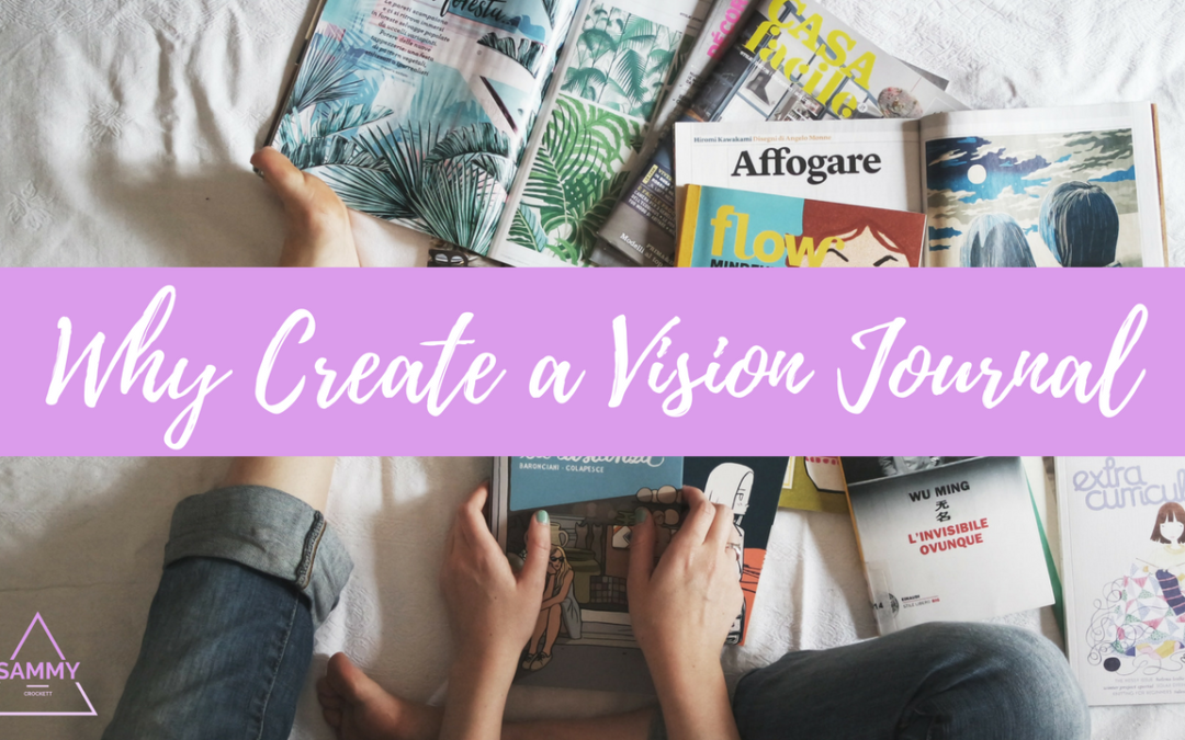 WHY CREATE A VISION JOURNAL