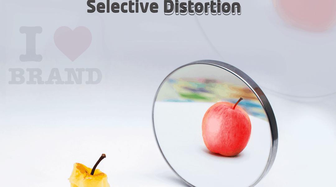 Selective Distortion معنى – التشويه الإنتقائي
