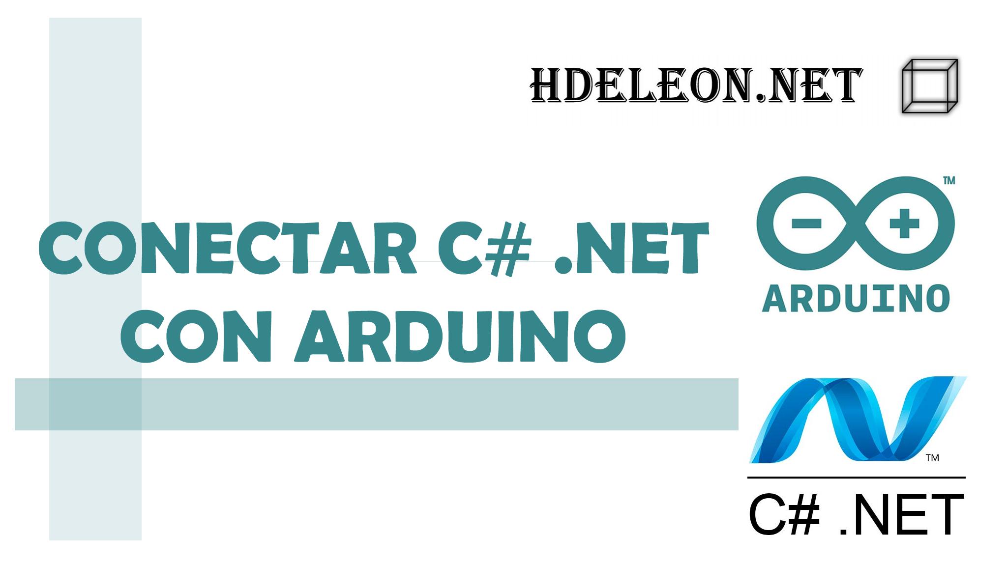 Conectar Arduino con C# .Net y Prender un LED