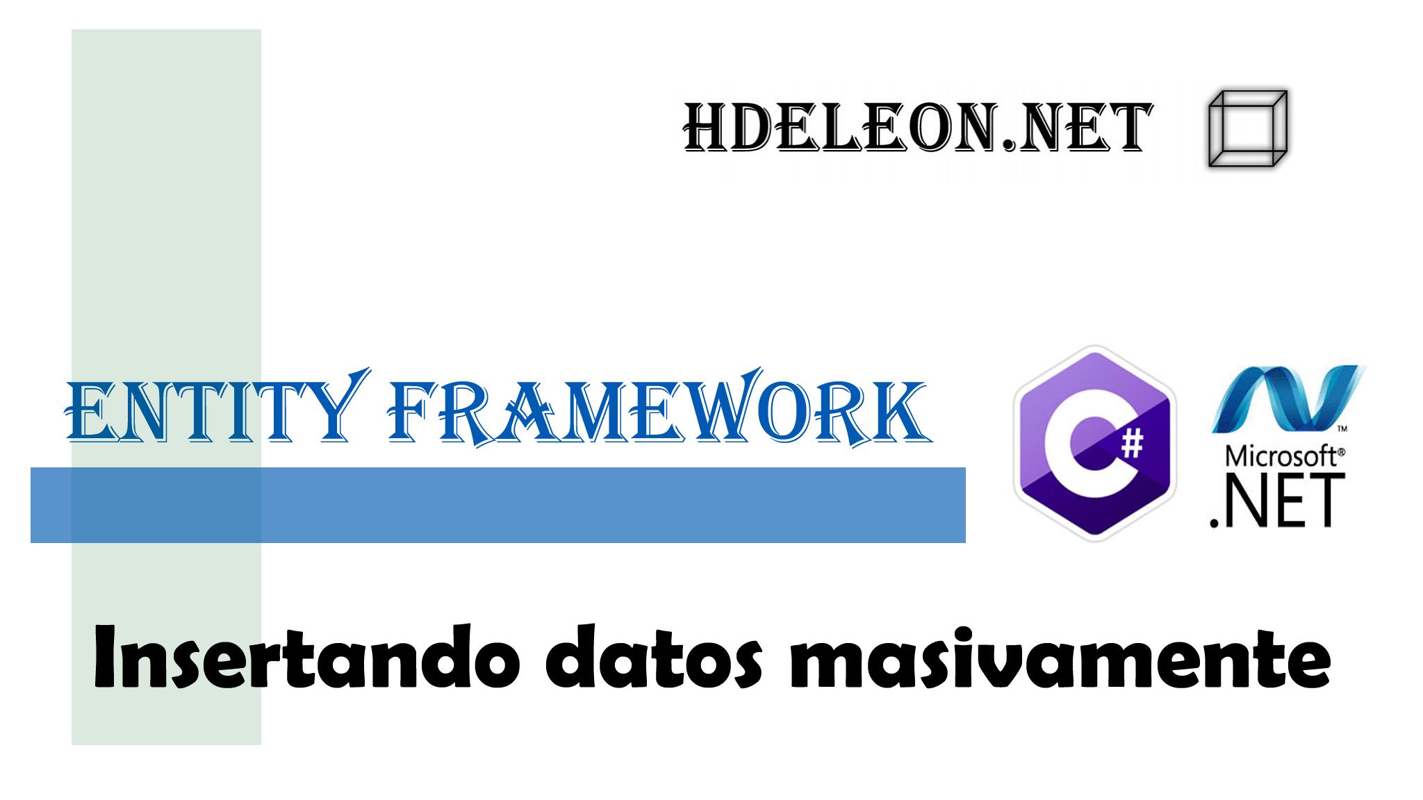 ¿Cómo insertar miles de registros con Entity Framework? C# .Net