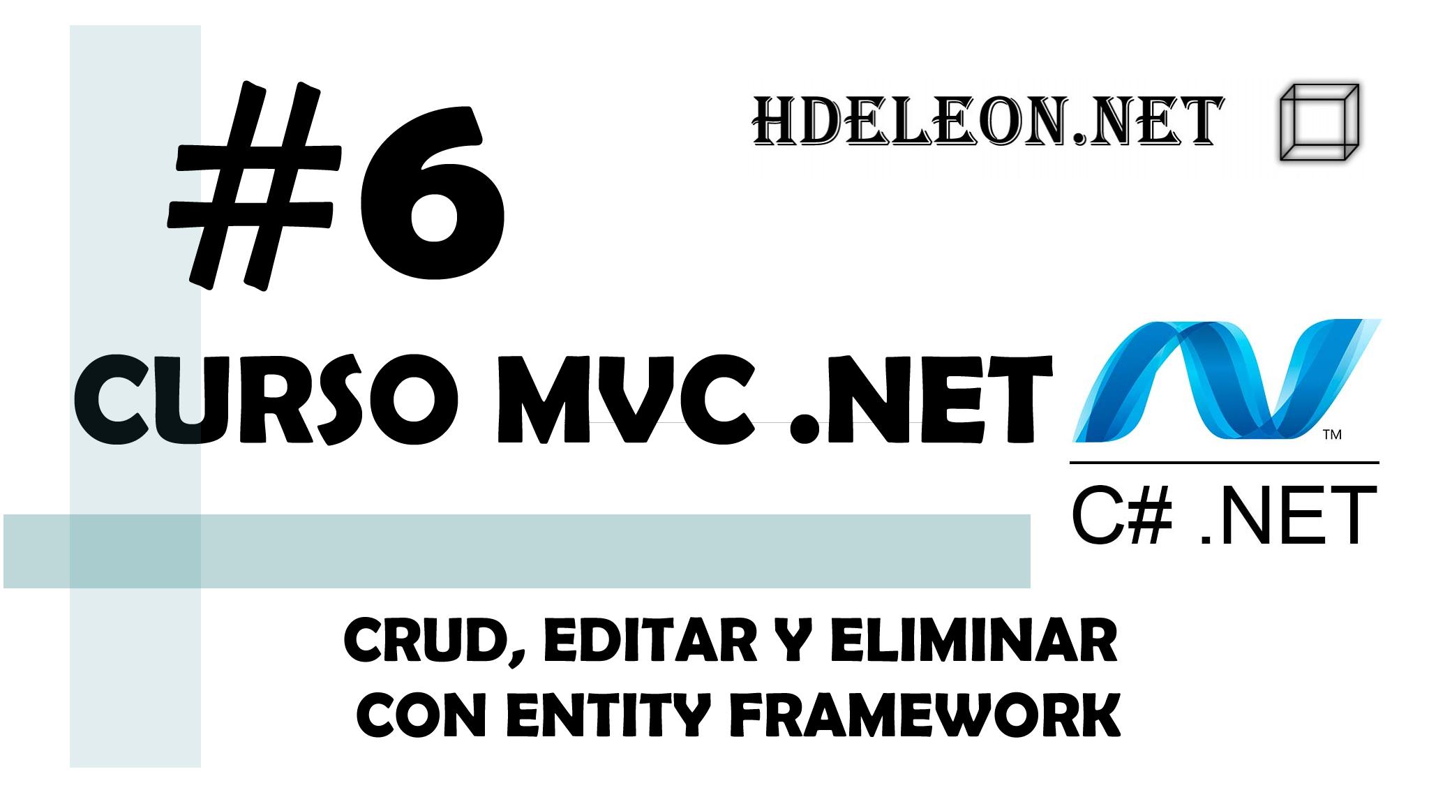 Curso de MVC .Net C#, CRUD, Editar y Eliminar con Entity Framework #6