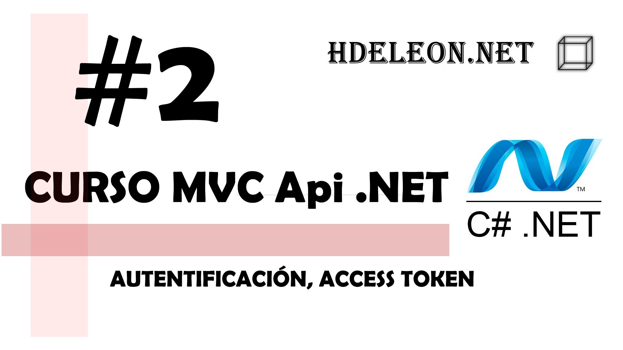 Curso de MVC API .Net C#, Autentificación, Access token, #2