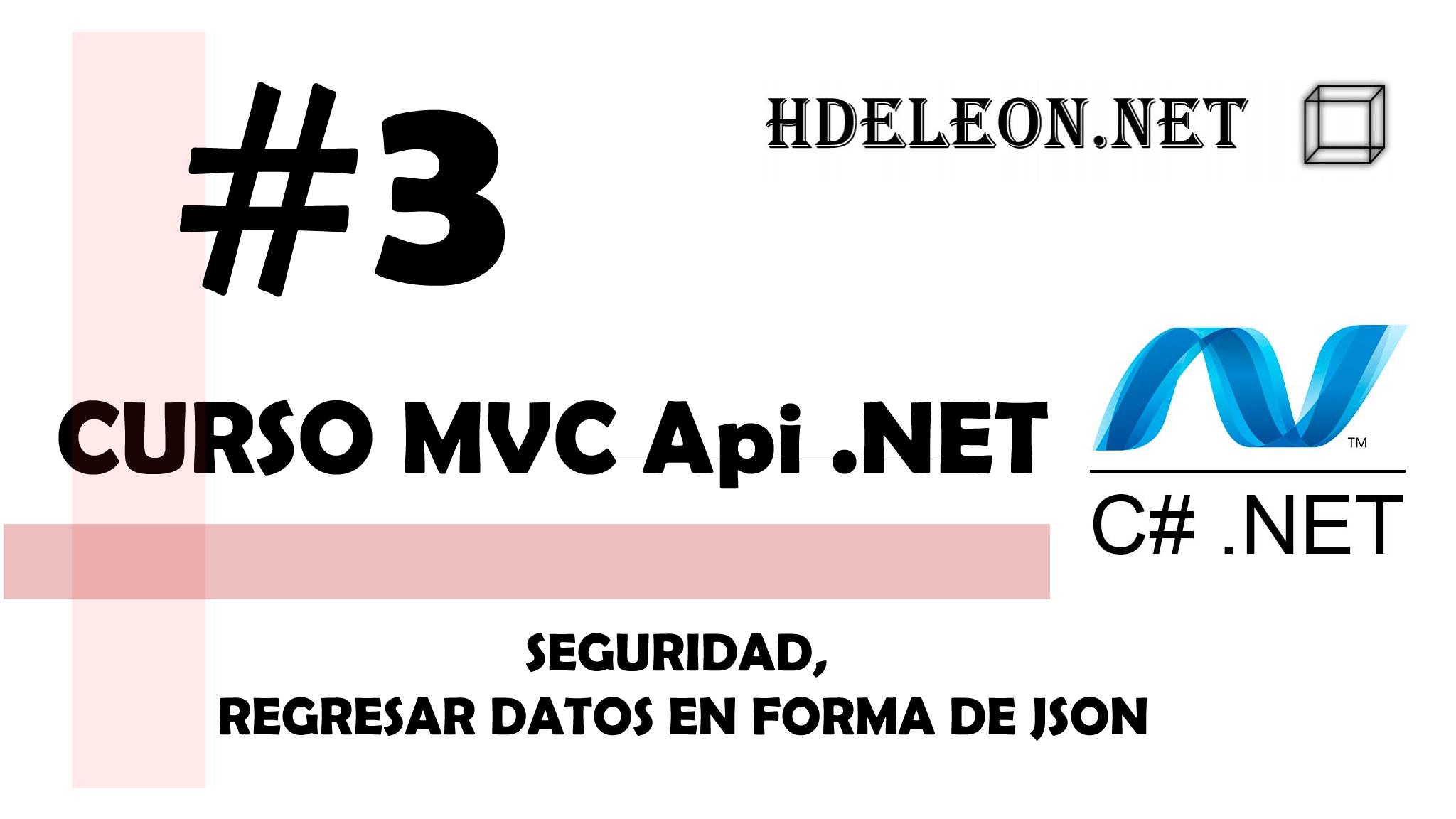 Curso de MVC API .Net C#, Seguridad, Regresar datos en forma de json, #3