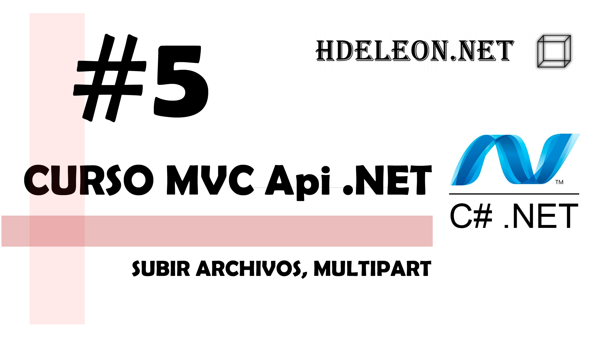 Curso de MVC API .Net C#, Subir archivos, Multipart, #5
