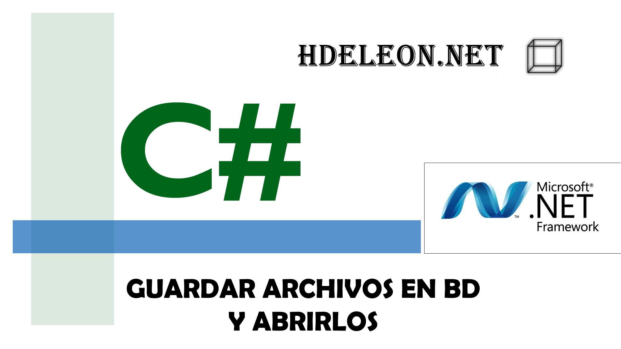¿Como guardar y abrir archivos en SQL Server con C# .Net?, Entity Framework